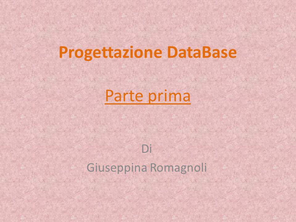 Progettazione DataBase Parte prima Di Giuseppina Romagnoli