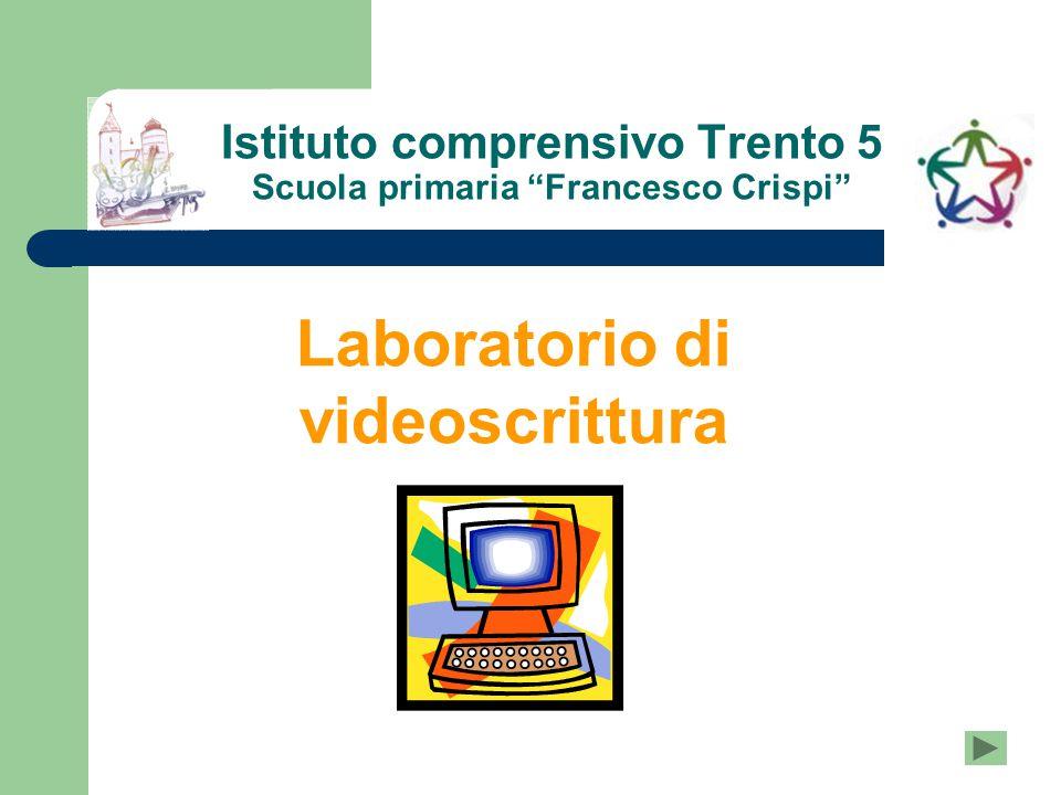 """Istituto comprensivo Trento 5 Scuola primaria """"Francesco Crispi"""" Laboratorio di videoscrittura"""