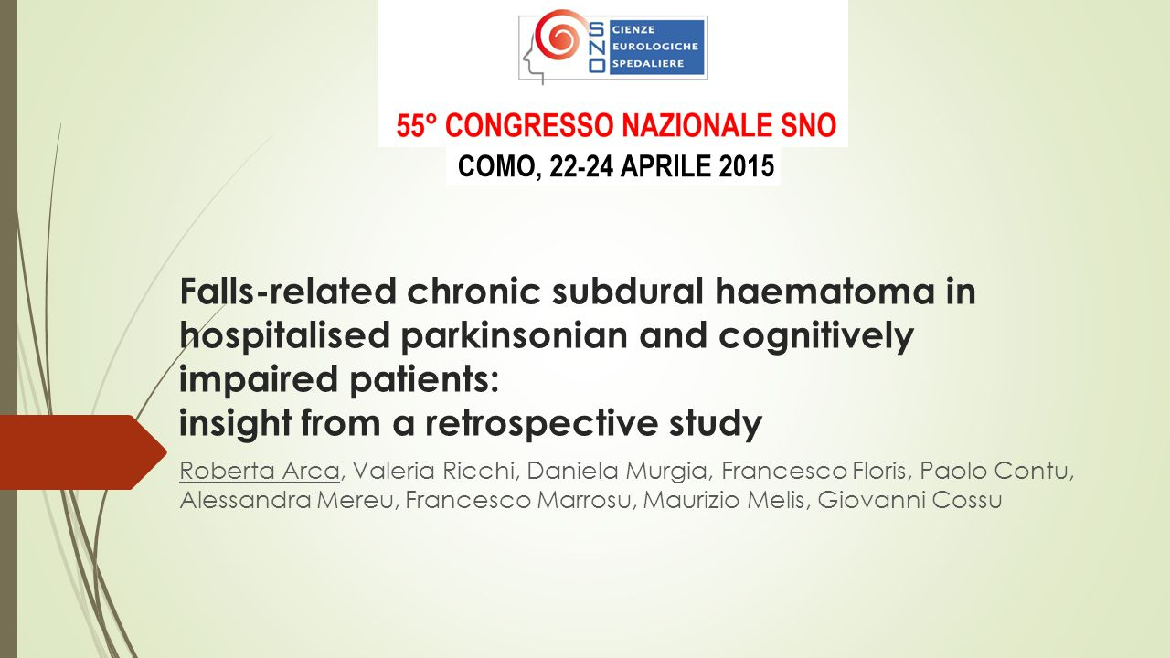 Falls-related chronic subdural haematoma in hospitalised parkinsonian and cognitively impaired patients: insight from a retrospective study Roberta Ar