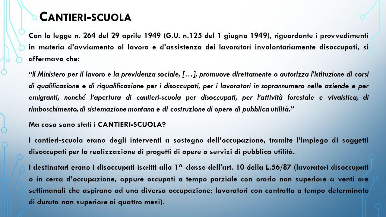 C ANTIERI - SCUOLA Con la legge n. 264 del 29 aprile 1949 (G.U.