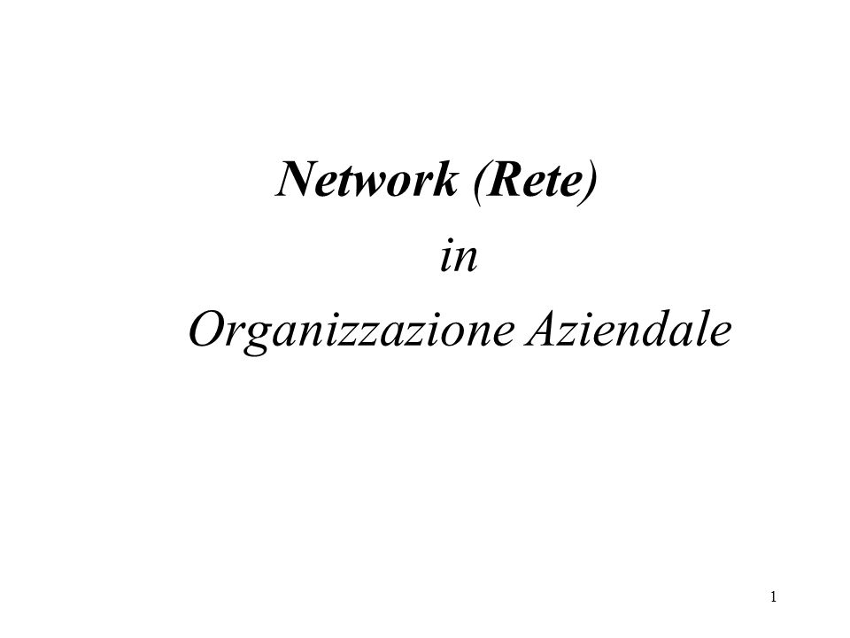 1 Network (Rete) in Organizzazione Aziendale