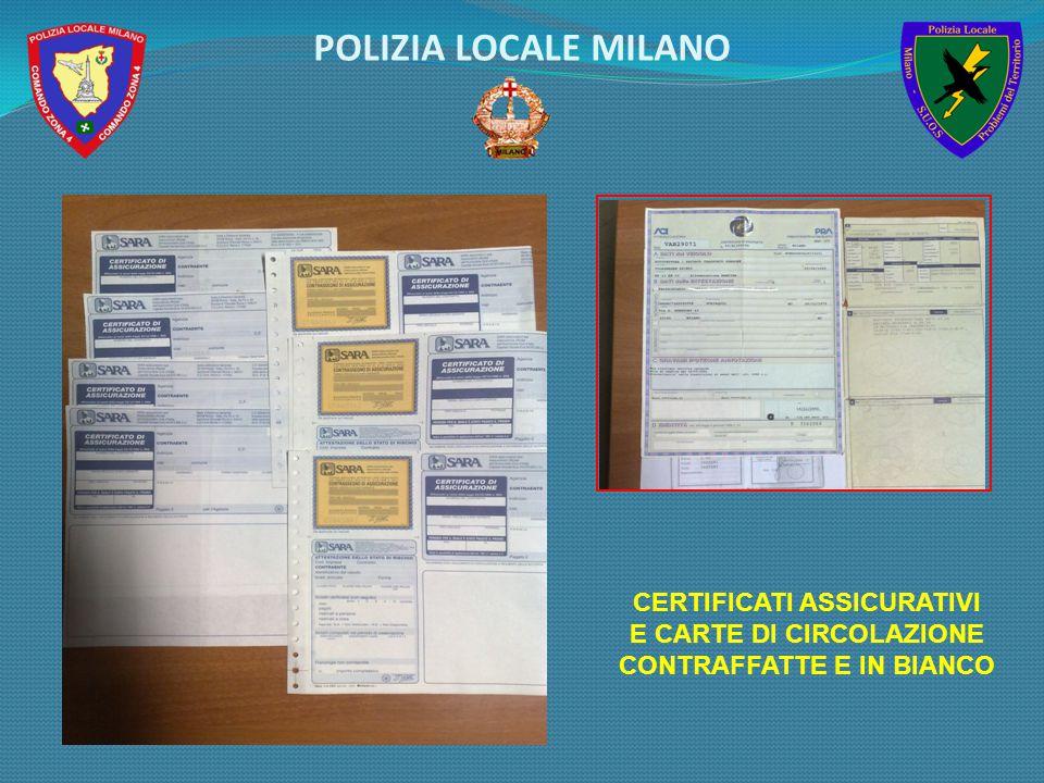 CERTIFICATI ASSICURATIVI E CARTE DI CIRCOLAZIONE CONTRAFFATTE E IN BIANCO POLIZIA LOCALE MILANO