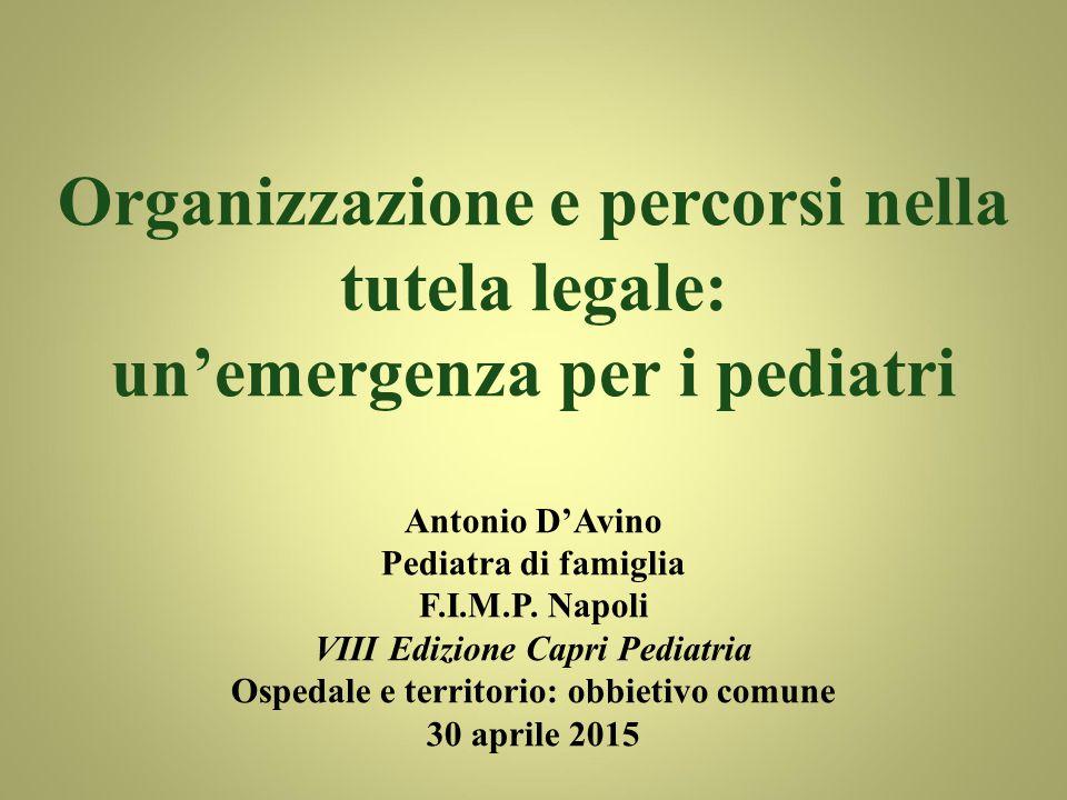 Organizzazione e percorsi nella tutela legale: un'emergenza per i pediatri Antonio D'Avino Pediatra di famiglia F.I.M.P.