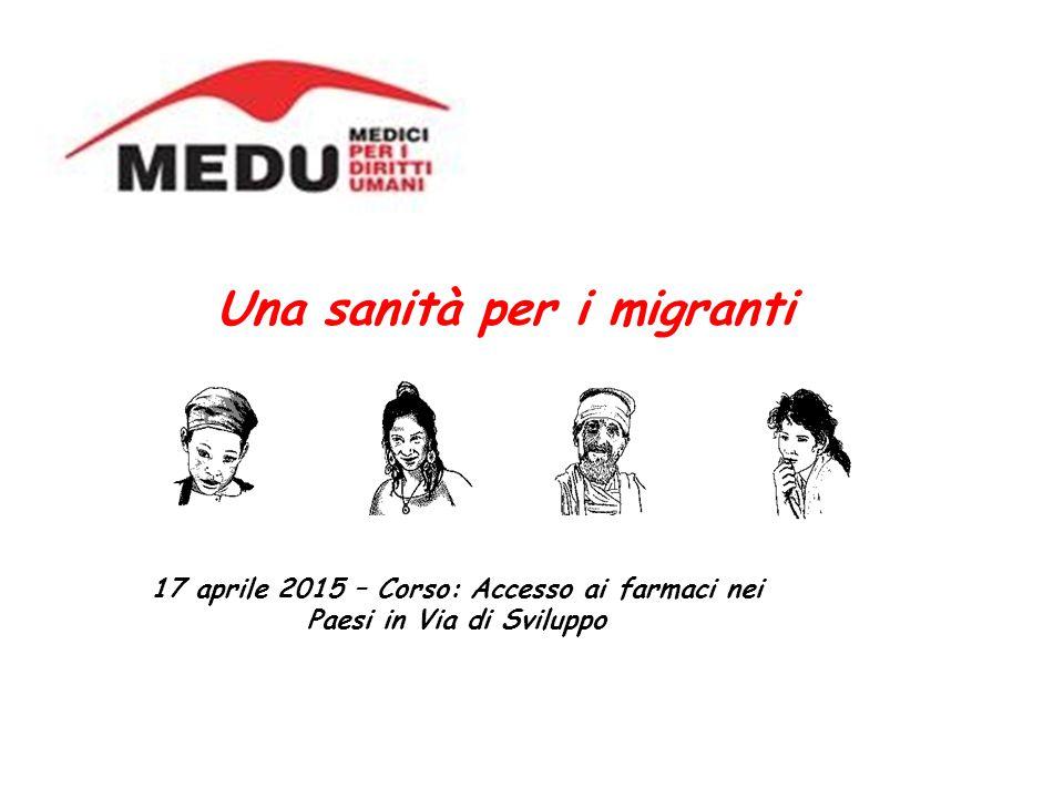 Una sanità per i migranti 17 aprile 2015 – Corso: Accesso ai farmaci nei Paesi in Via di Sviluppo