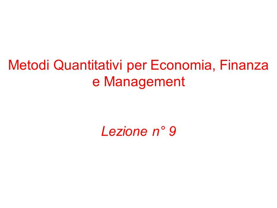 Metodi Quantitativi per Economia, Finanza e Management Lezione n° 9
