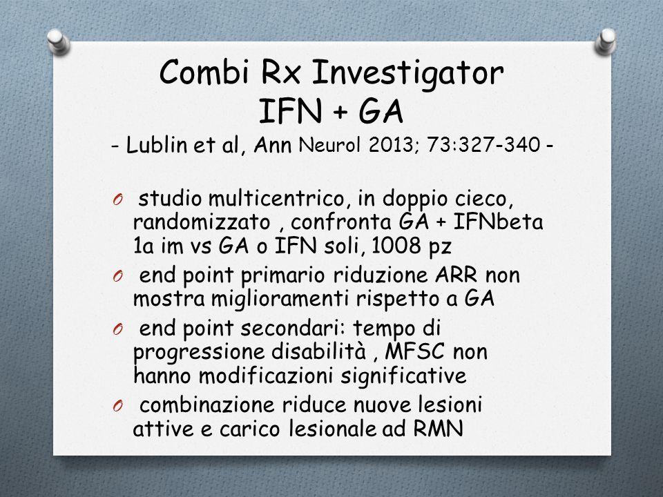 Combi Rx Investigator IFN + GA - Lublin et al, Ann Neurol 2013; 73:327-340 - O studio multicentrico, in doppio cieco, randomizzato, confronta GA + IFN