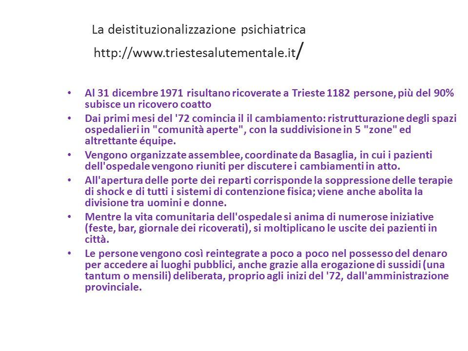 La deistituzionalizzazione psichiatrica L avvio del processo di trasformazione suscita resistenze ...