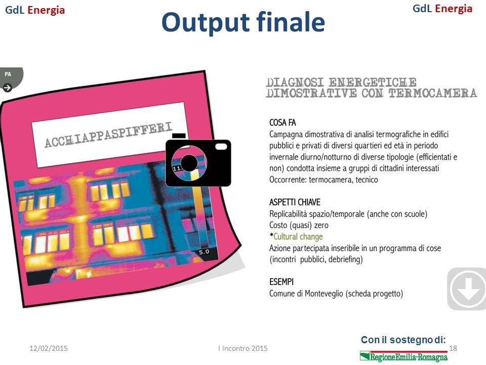 GdL Energia Con il sostegno di: Output finale 12/02/2015I incontro 201518