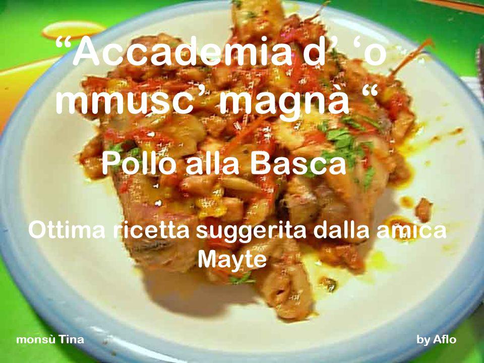 Accademia d' 'o mmusc' magnà Pollo alla Basca Ottima ricetta suggerita dalla amica Mayte monsù Tina by Aflo