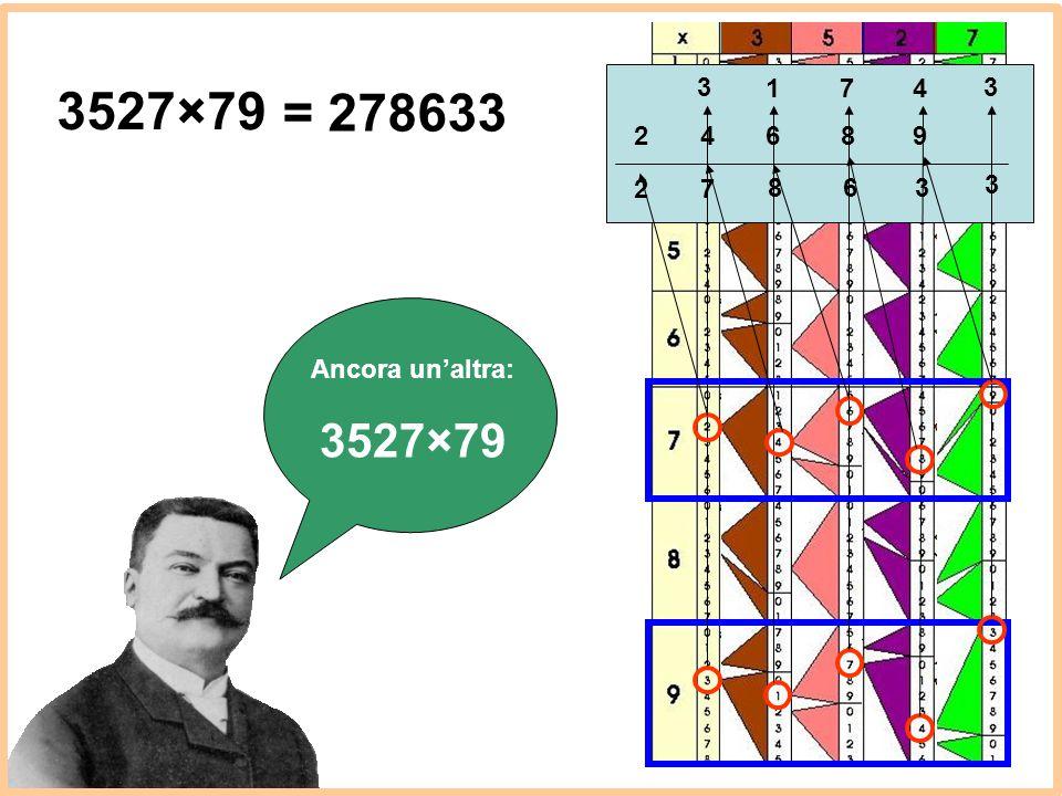 Ancora un'altra: 3527×79 3 471 3 98642 3 368 72 = 278633