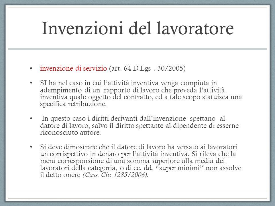 Invenzioni del lavoratore invenzione di servizio (art. 64 D.Lgs. 30/2005) SI ha nel caso in cui l'attività inventiva venga compiuta in adempimento di