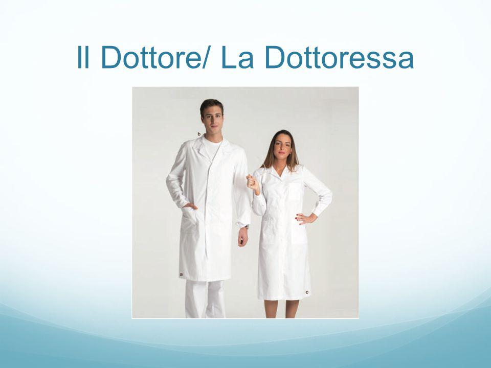 Il Dottore/ La Dottoressa