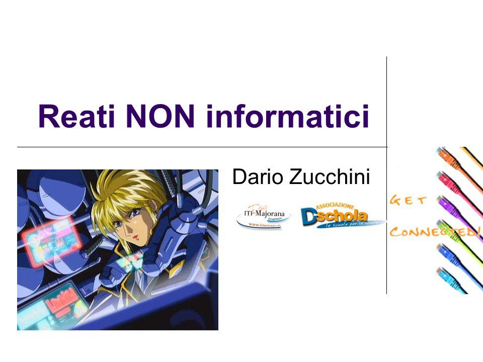 Reati NON informatici Dario Zucchini