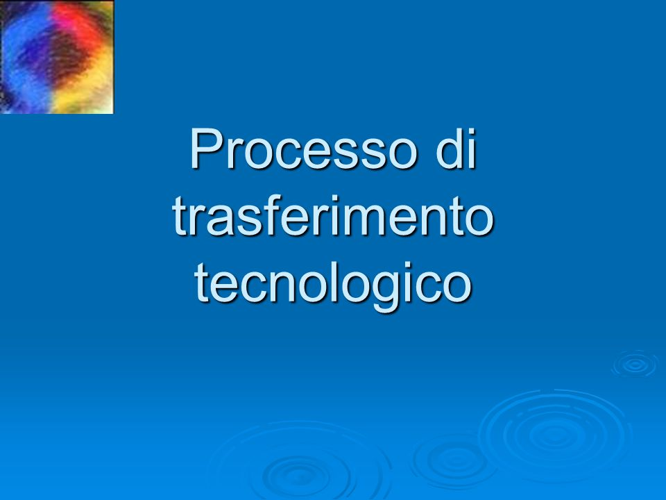 Processo di trasferimento tecnologico