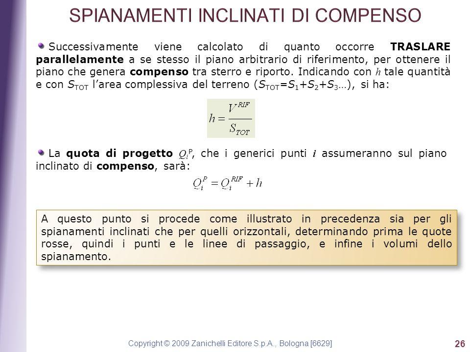Copyright © 2009 Zanichelli Editore S.p.A., Bologna [6629] 26 Successivamente viene calcolato di quanto occorre TRASLARE parallelamente a se stesso il