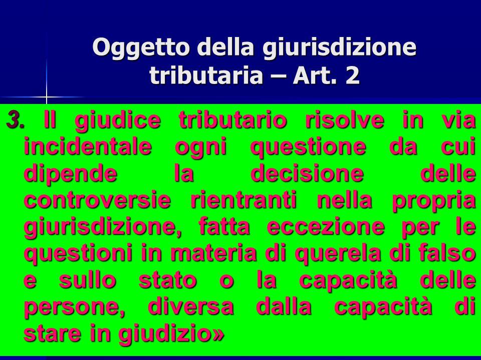 Oggetto della giurisdizione tributaria – Art. 2 2. Appartengono altresì alla giurisdizione tributaria le controversie promosse dai singoli possessori