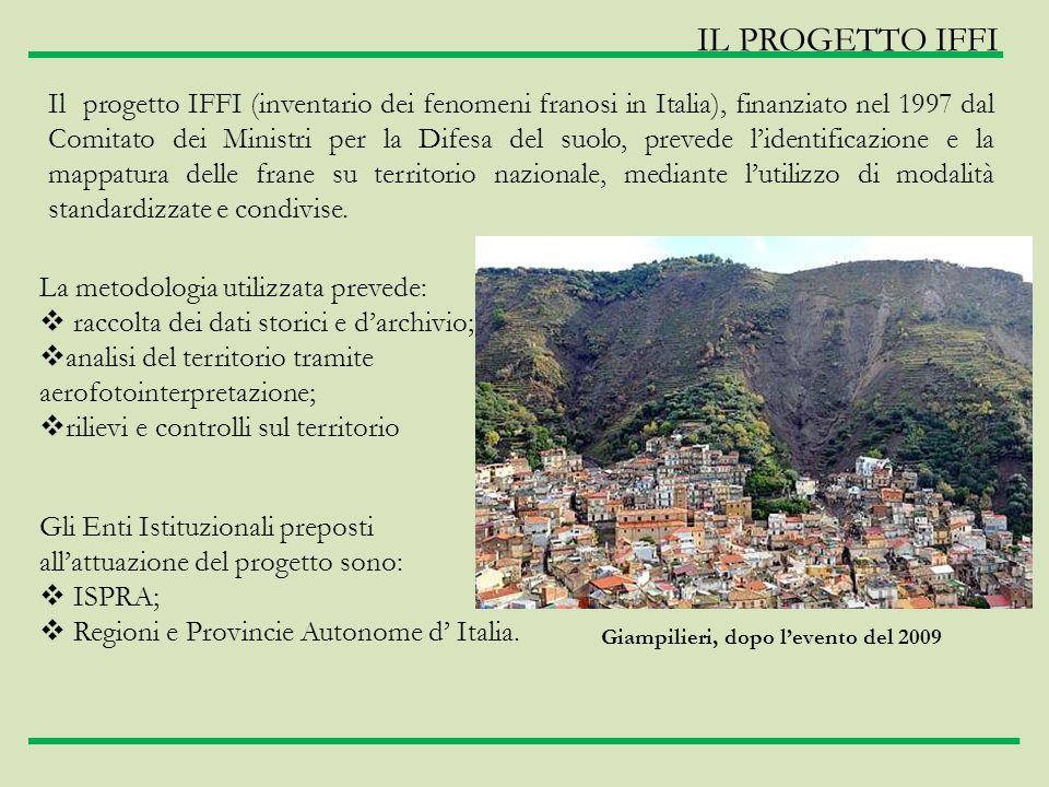 IL PROGETTO IFFI Il progetto IFFI (inventario dei fenomeni franosi in Italia), finanziato nel 1997 dal Comitato dei Ministri per la Difesa del suolo,