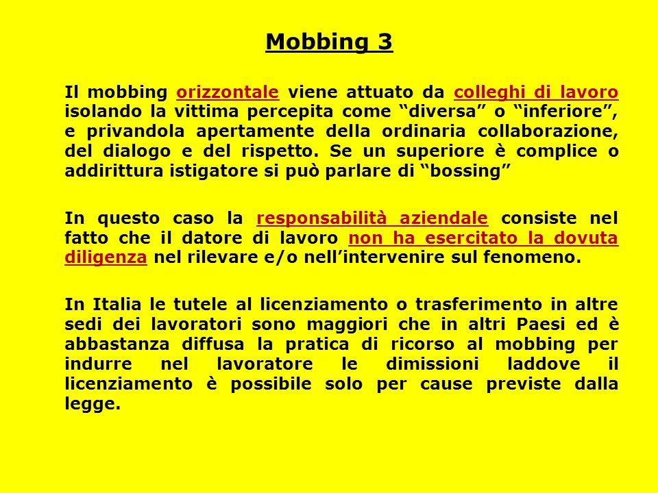 """Mobbing 3 Il mobbing orizzontale viene attuato da colleghi di lavoro isolando la vittima percepita come """"diversa"""" o """"inferiore"""", e privandola apertame"""