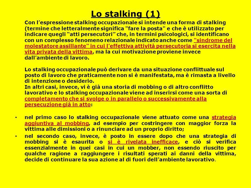 Lo stalking (1) Con l'espressione stalking occupazionale si intende una forma di stalking (termine che letteralmente significa