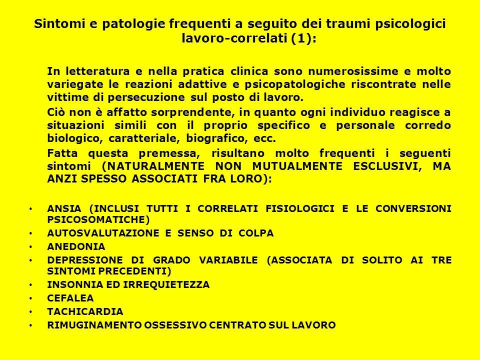 Sintomi e patologie frequenti a seguito dei traumi psicologici lavoro-correlati (1): In letteratura e nella pratica clinica sono numerosissime e molto