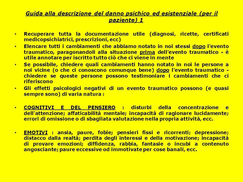 Guida alla descrizione del danno psichico ed esistenziale (per il paziente) 1 Recuperare tutta la documentazione utile (diagnosi, ricette, certificati