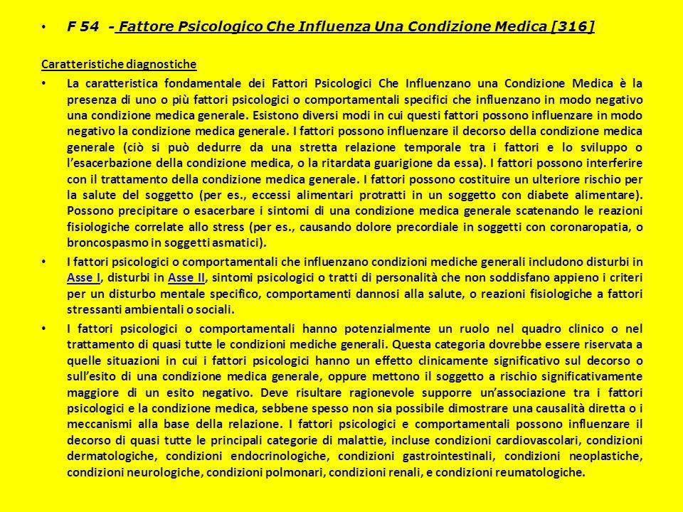 F 54 - Fattore Psicologico Che Influenza Una Condizione Medica [316] Caratteristiche diagnostiche La caratteristica fondamentale dei Fattori Psicologi