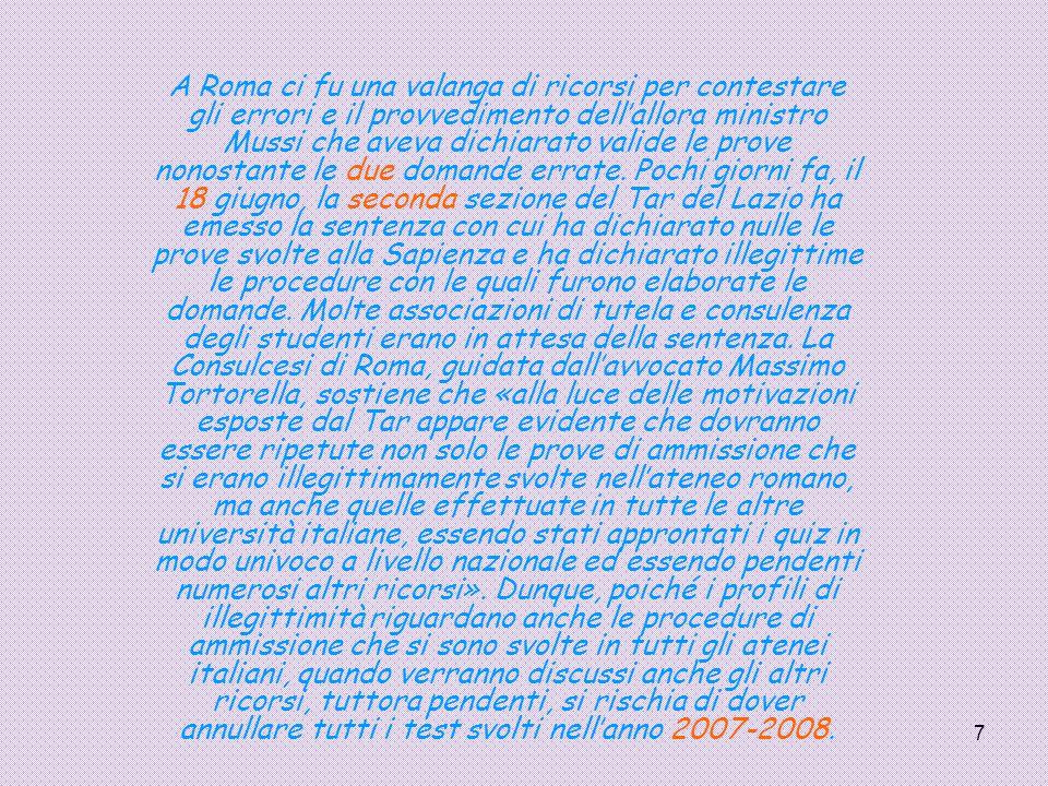 7 A Roma ci fu una valanga di ricorsi per contestare gli errori e il provvedimento dell'allora ministro Mussi che aveva dichiarato valide le prove non