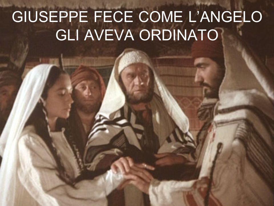 GIUSEPPE FECE COME L'ANGELO GLI AVEVA ORDINATO