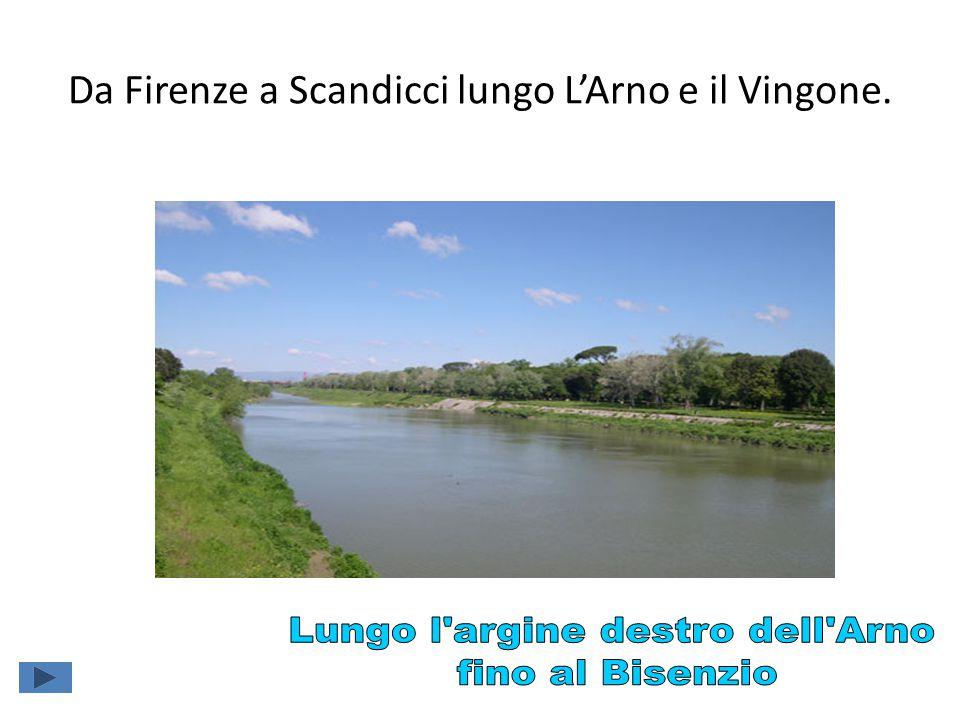 Da Firenze a Scandicci lungo L'Arno e il Vingone.