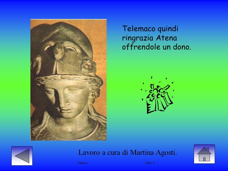 Telemaco quindi ringrazia Atena offrendole un dono. Lavoro a cura di Martina Agosti.