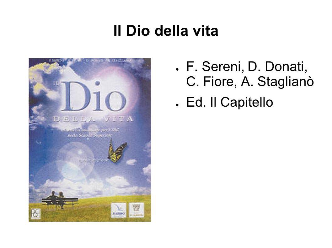 Il Dio della vita ● F. Sereni, D. Donati, C. Fiore, A. Staglianò ● Ed. Il Capitello