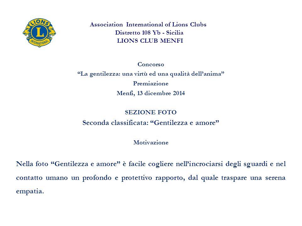 """Association International of Lions Clubs Distretto 108 Yb - Sicilia LIONS CLUB MENFI Concorso """"La gentilezza: una virtù ed una qualità dell'anima"""" Pre"""