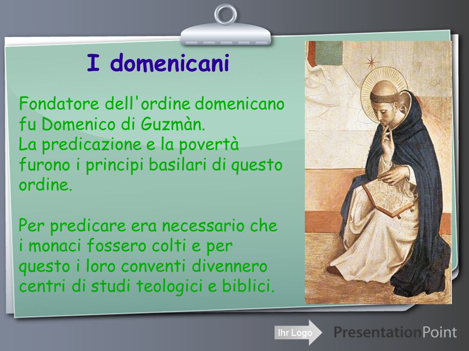 Ihr Logo I domenicani Fondatore dell ordine domenicano fu Domenico di Guzmàn.