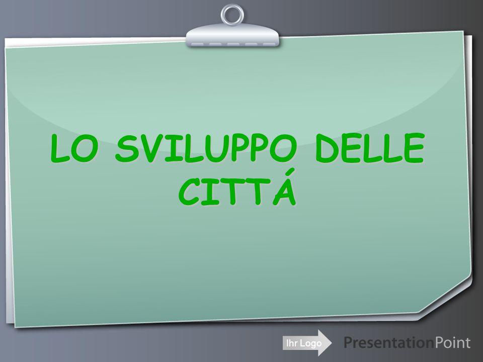 Ihr Logo LO SVILUPPO DELLE CITTÁ