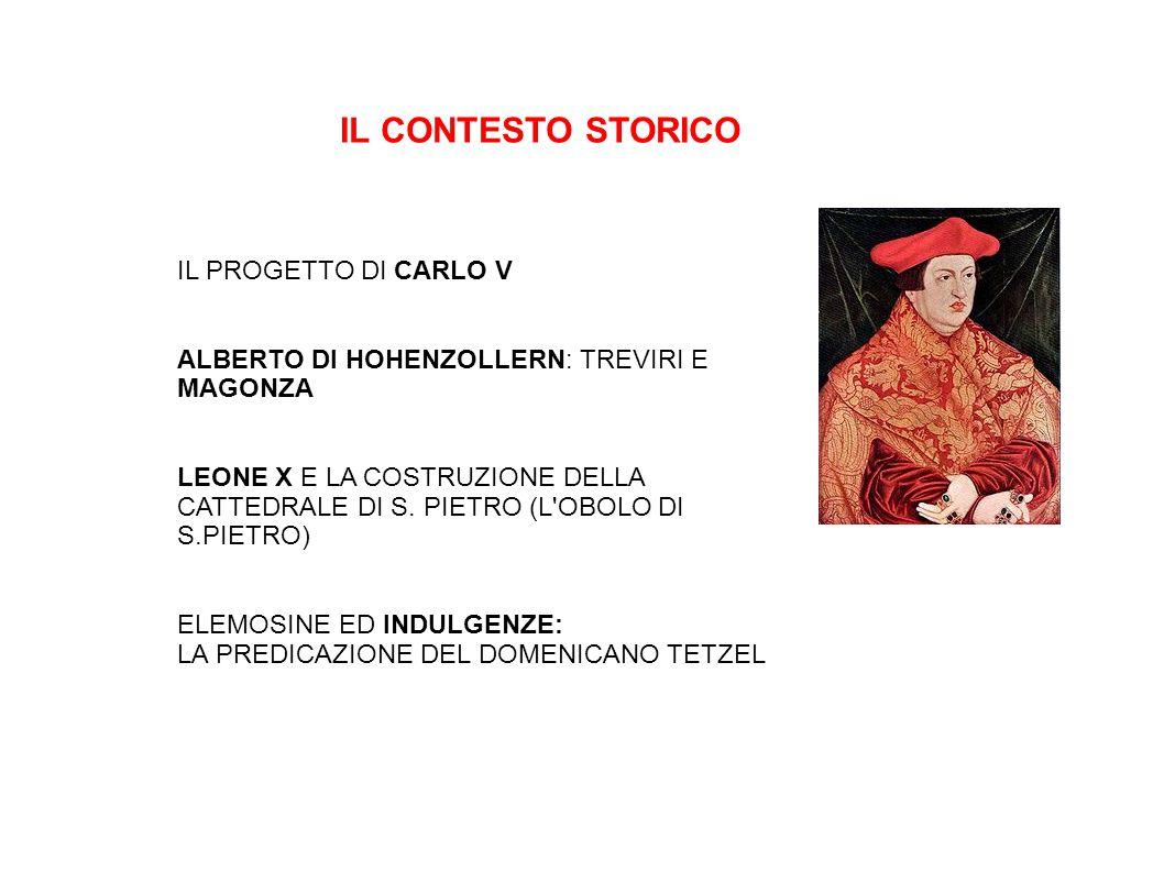 IL CONTESTO STORICO IL PROGETTO DI CARLO V ALBERTO DI HOHENZOLLERN: TREVIRI E MAGONZA LEONE X E LA COSTRUZIONE DELLA CATTEDRALE DI S.