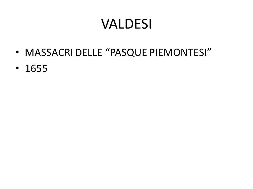 """VALDESI MASSACRI DELLE """"PASQUE PIEMONTESI"""" 1655"""