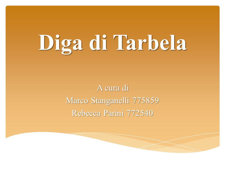 Diga di Tarbela A cura di Marco Stanganelli 775859 Rebecca Parini 772540