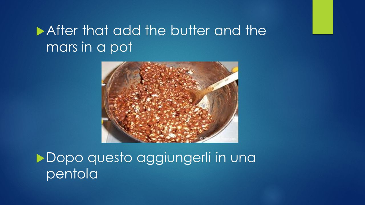  After that add the butter and the mars in a pot  Dopo questo aggiungerli in una pentola