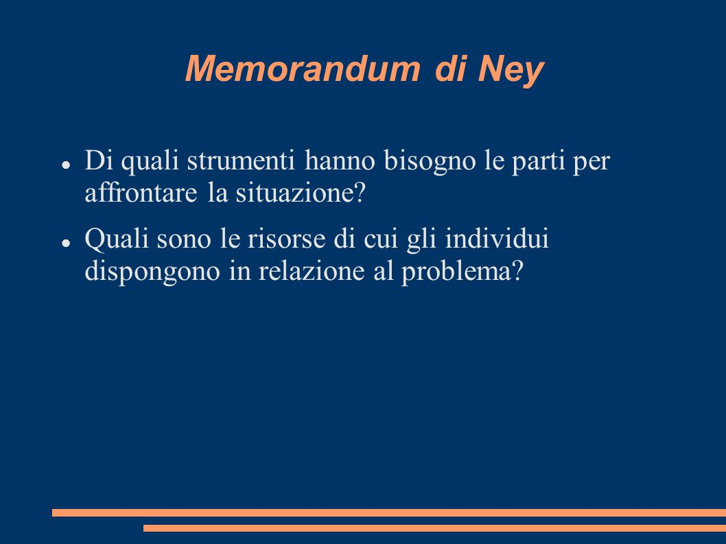 Memorandum di Ney Di quali strumenti hanno bisogno le parti per affrontare la situazione? Quali sono le risorse di cui gli individui dispongono in rel