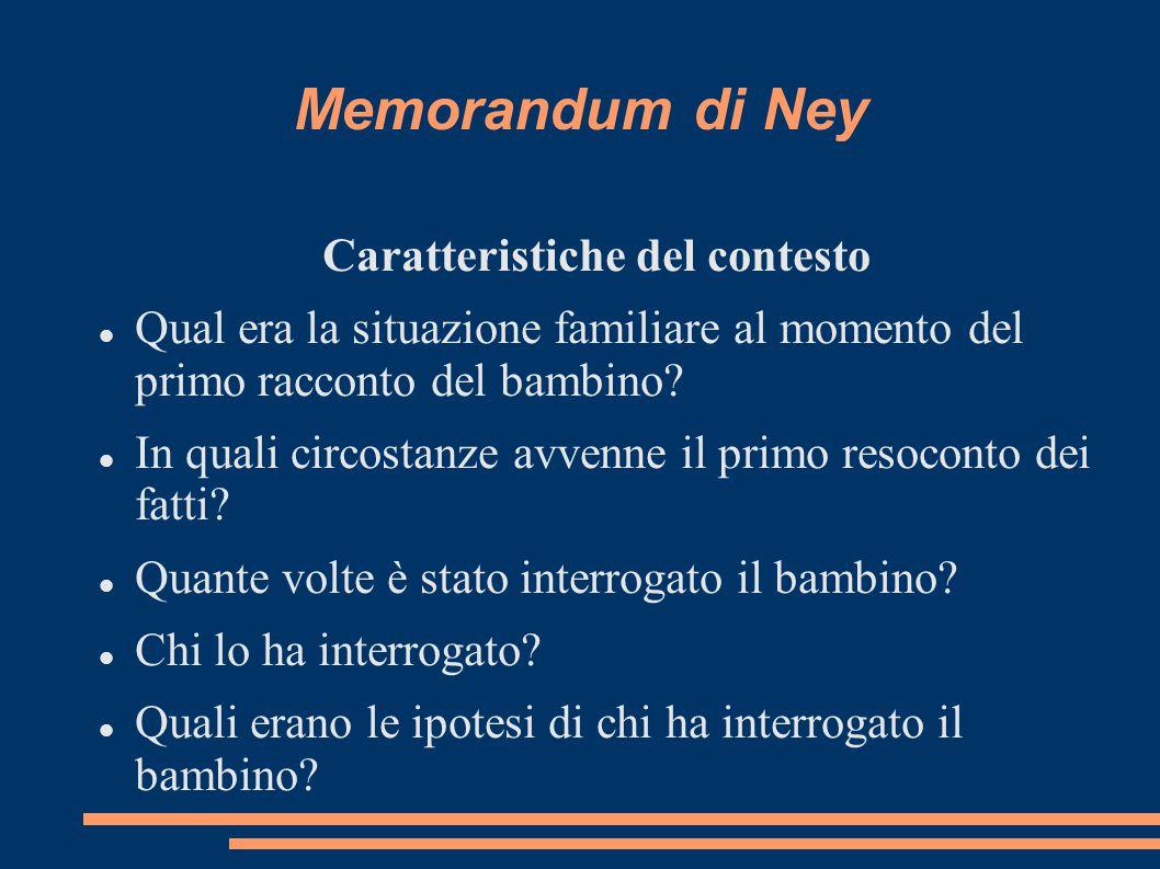Memorandum di Ney Caratteristiche del contesto Qual era la situazione familiare al momento del primo racconto del bambino? In quali circostanze avvenn
