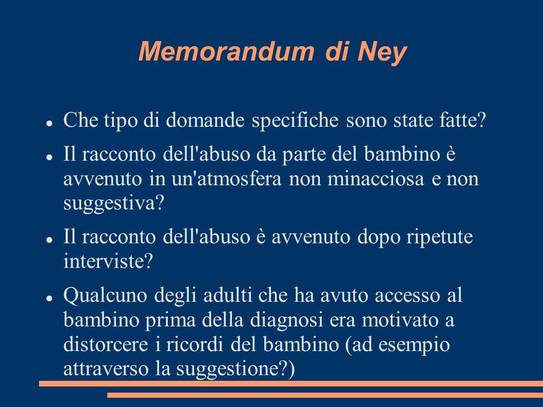 Memorandum di Ney Che tipo di domande specifiche sono state fatte? Il racconto dell'abuso da parte del bambino è avvenuto in un'atmosfera non minaccio