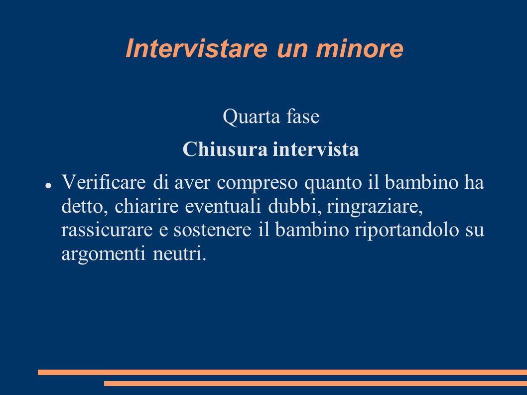 Protocolli di Intervista Step-wise Interview (7/8 anni) Intervista Cognitiva (circa 10 anni in su) Intervista Strutturata (età prescolare) NICHD