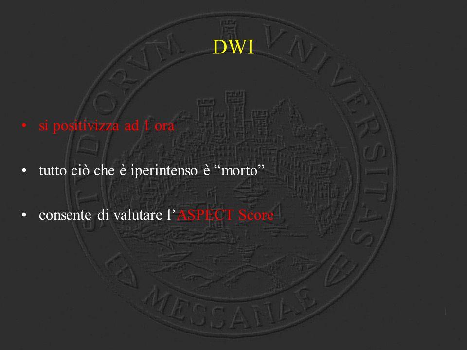 """DWI si positivizza ad 1 ora tutto ciò che è iperintenso è """"morto"""" consente di valutare l'ASPECT Score"""