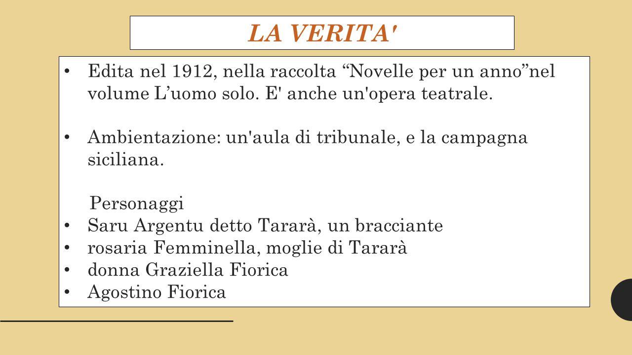 LA VERITA Edita nel 1912, nella raccolta Novelle per un anno nel volume L'uomo solo.