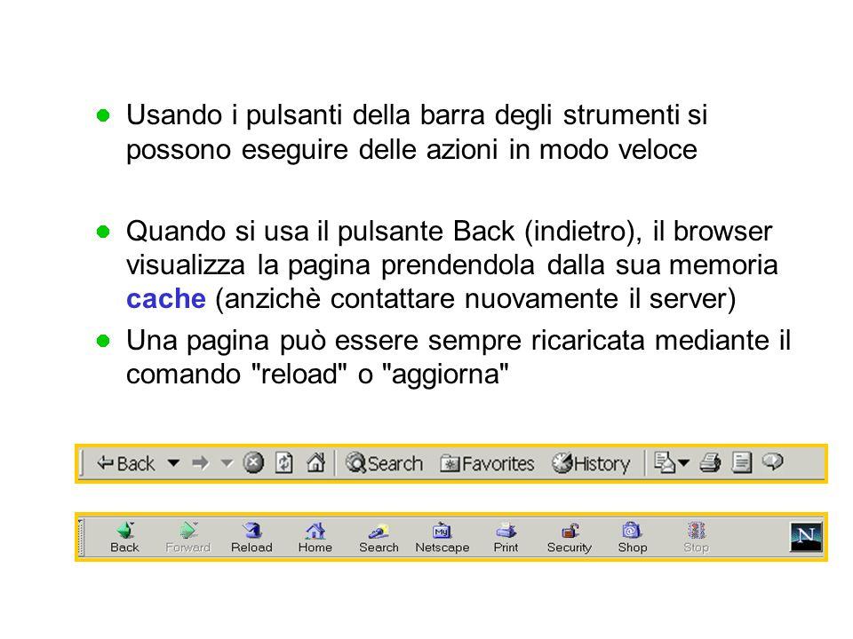 Usando i pulsanti della barra degli strumenti si possono eseguire delle azioni in modo veloce Quando si usa il pulsante Back (indietro), il browser vi