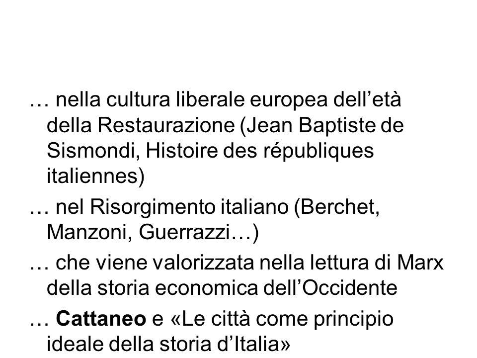 … nella cultura liberale europea dell'età della Restaurazione (Jean Baptiste de Sismondi, Histoire des républiques italiennes) … nel Risorgimento ital
