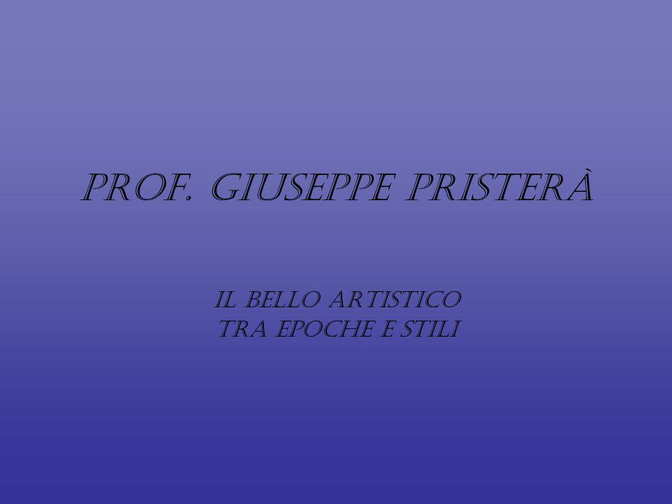 Prof. Giuseppe Pristerà Il bello artistico tra epoche e stili