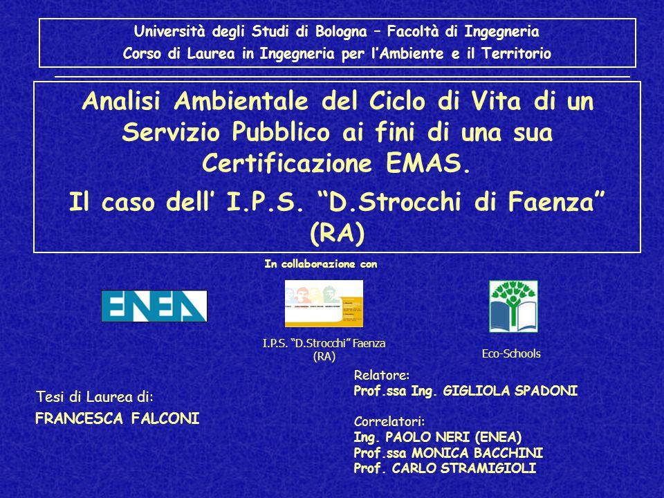 Università degli Studi di Bologna – Facoltà di Ingegneria Corso di Laurea in Ingegneria per l'Ambiente e il Territorio Analisi Ambientale del Ciclo di Vita di un Servizio Pubblico ai fini di una sua Certificazione EMAS.