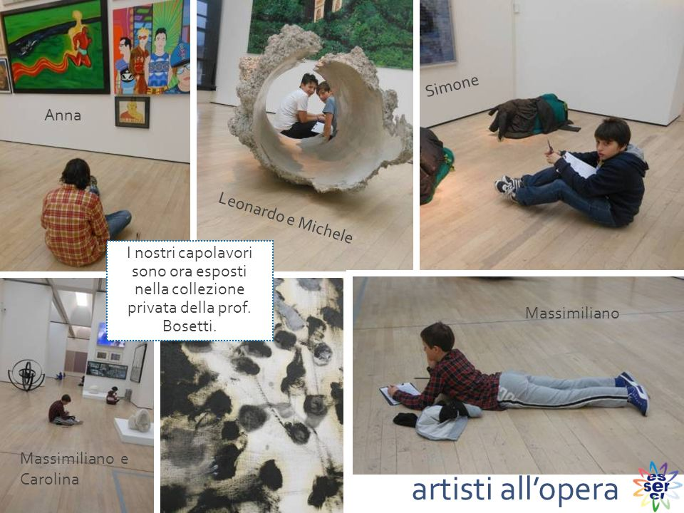 Anna Massimiliano e Carolina Massimiliano Simone Leonardo e Michele artisti all'opera I nostri capolavori sono ora esposti nella collezione privata de