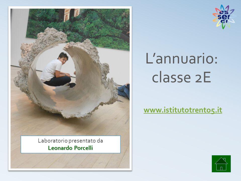 Laboratorio presentato da Leonardo Porcelli L'annuario: classe 2E www.istitutotrento5.it